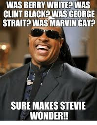 Black Gay Memes - 25 best memes about clint black clint black memes