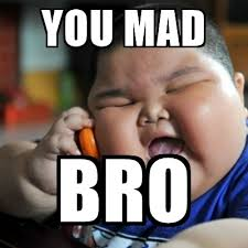 Meme Fat Chinese Kid - you mad bro fat chinese kid meme generator