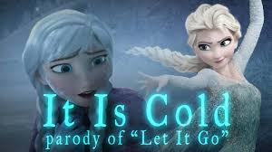 film frozen jokes funny let it go parody it is cold from disney s frozen hilarious