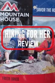 mountain house review freeze dried backpacking and camping food