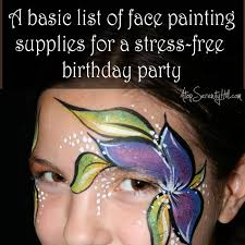 a basic list of face painting supplies for a stress free birthday