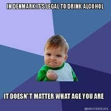 Denmark Meme - meme creator in denmark it s legal to drink alcohol it doesn t