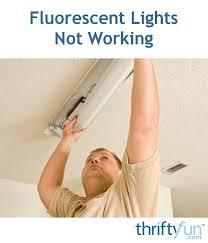 fluorescent light not working fluorescent lights not working thriftyfun