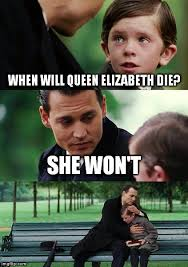 Queen Elizabeth Memes - finding neverland meme imgflip