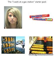 Gas Station Meme - the best of starter pack memes 盪 i work at a gas station