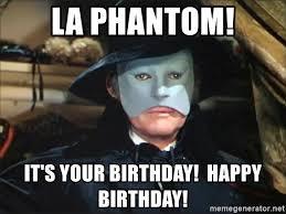 Opera Meme - la phantom it s your birthday happy birthday phantom of the