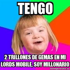 Mobile Memes - meme retard girl tengo 2 trillones de gemas en mi lords mobile