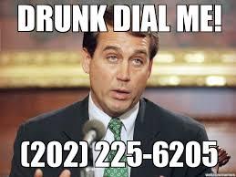 Boehner Meme - anyi malik drunk dials john boehner laughin my nerves off