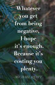 How To Find Negative Energy At Home No Time For Negative People Quotes Galleryhip Com The Hippest