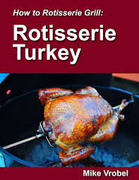 turkey rotisserie simple thanksgiving rotisserie turkey tips with a basic brine