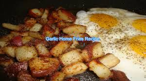 Home Fries garlic home fries recipe youtube