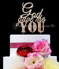 rhinestone cake toppers custom order gold tone wedding cake topper god gave me you large