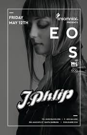 black friday santa barbara insomniac presents j phlip eos lounge 5 12 17 tickets eos