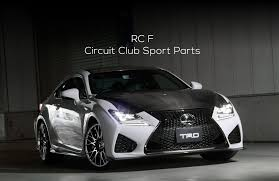 lexus japan lexus trd rc f circuit club sport parts