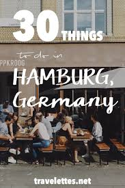 second designer hamburg travelettes 30 things to do in hamburg