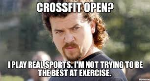 Crossfit Open Meme - kenny powers mexico crossfit open i play real sports i m not