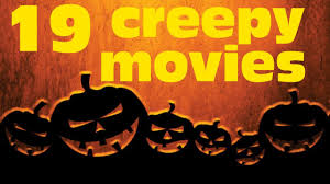 movies for halloween 19 creepy weird movies for halloween collaboration w