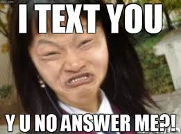 Answer Your Phone Meme - deluxe answer your phone meme no boombot y u no answer text