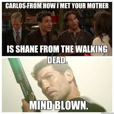 How I Met Your Mother Memes - carlos from how i met your mother is shane from the walking dead
