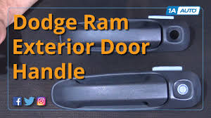Replace Exterior Door Handle How To Install Replace Exterior Door Handle 2002 08 Dodge Ram Buy