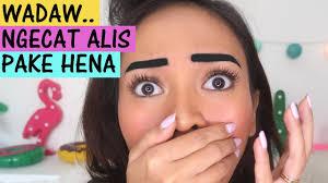 membuat alis dengan henna review jujur tato alis pake henna halal buyorbye youtube