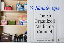 how to organize medicine cabinet 3 simple tips for an organized medicine cabinet