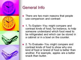 Compare or Contrast  General Info Comparison and contrast are ways