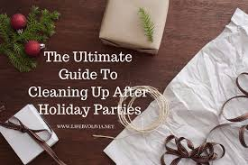 Ultimate Guide To Cleaning Kitchen by The Ultimate Guide To Cleaning Up After Holiday Parties U2014 Life By