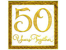 fiftieth anniversary one by one each year flew by since you both said i do forty