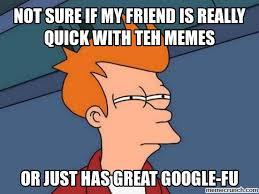 Meme Fu - google fu