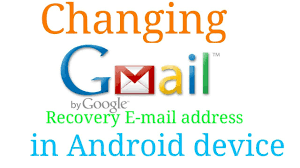 account recovery android how to change your gmail or account recovery email address