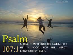 leaning forward psalm 107 prayer of thanksgiving hcsb
