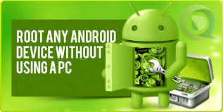 how to on android phone without the phone how to root android without pc in 2018
