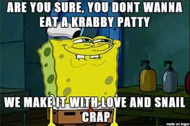 Spongebob Krabby Patty Meme - spongebob krabby patty meme on imgur