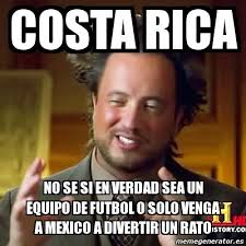 Costa Rica Meme - memes costa rica vs mexico 15 11 2013 por chicharitomex jornada 10