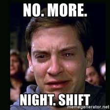 Night Shift Memes - no more night shift crying peter parker meme generator