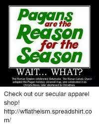 Pagan Easter Meme - pagans are the reason for the season wait what the roman empire