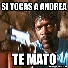 Meme Andrea - meme pulp fiction si tocas a andrea te mato 15911913