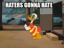 Haters Gonna Hate Meme - animated meme haters gonna hate gifs