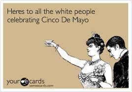 Memes 5 De Mayo - the 12 funniest cinco de mayo internet memes ever internet memes