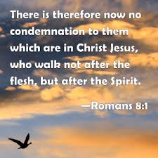 there is therefore now no condemnation to them which are in christ