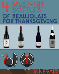 real thanksgiving history 4 real beaujolais wines to drink on thanksgiving not beaujolais
