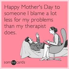 Funny Memes About Moms - funny mom memes ecards someecards