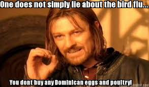 Dominican Memes - meme creator one does not simply lie about the bird flu you