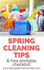 spring cleaning tips 5 spring cleaning tips free spring cleaning checklist printable