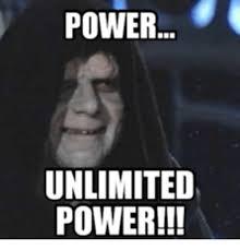 Meme Power - power unlimited power unlimited power meme on me me