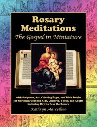 rosary meditations the gospel in miniature with scripture art