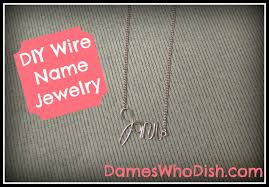 Wire Name Necklace Diy Wire Name Jewelry Dames Who Dish