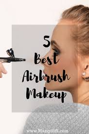 best professional airbrush makeup system 5 best airbrush makeup kit 2018 buyers guide mangolift
