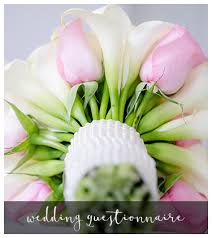 wedding flowers questionnaire wedding questionnaire hp button andrea harborne
